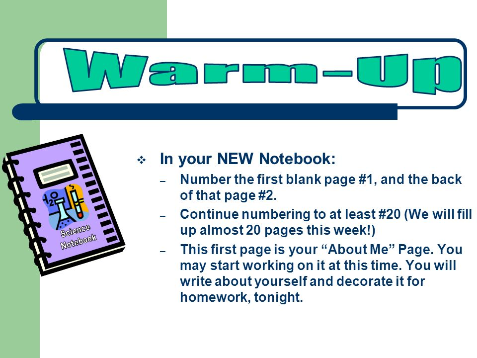  In your NEW Notebook: – Number the first blank page #1, and the back of that page #2.
