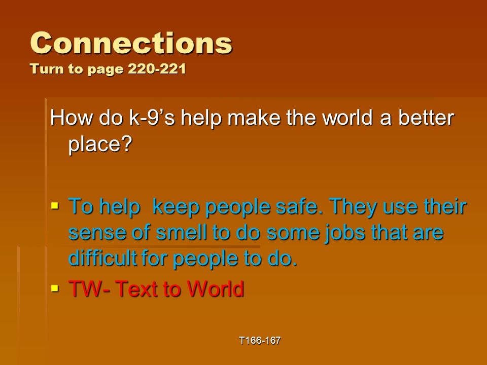 Connections Turn to page How do k-9's help make the world a better place.