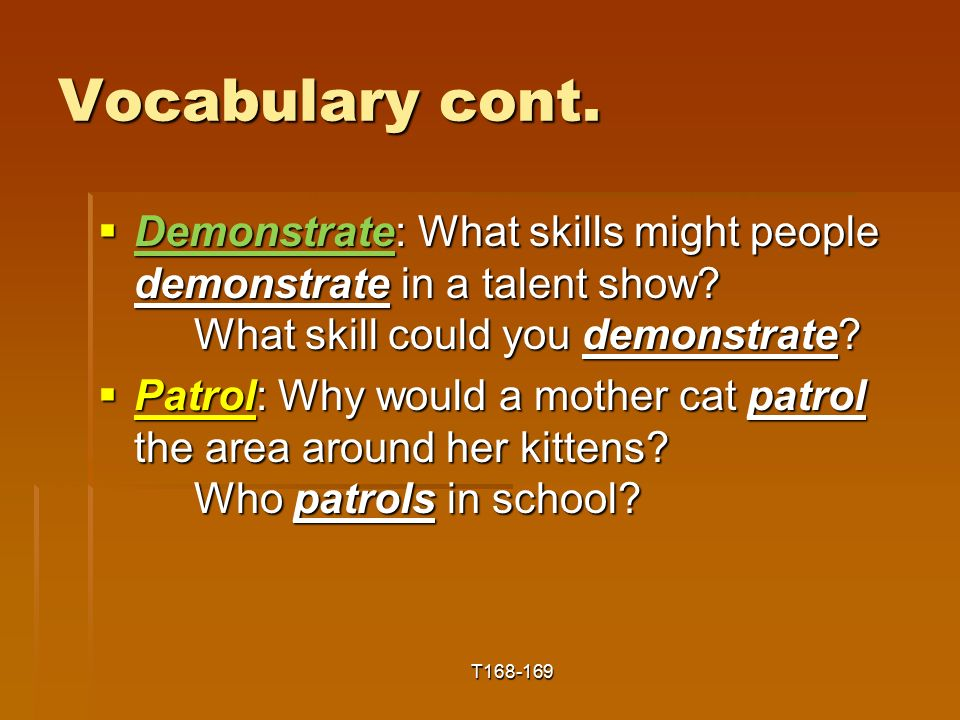 Vocabulary cont.  Demonstrate: What skills might people demonstrate in a talent show.