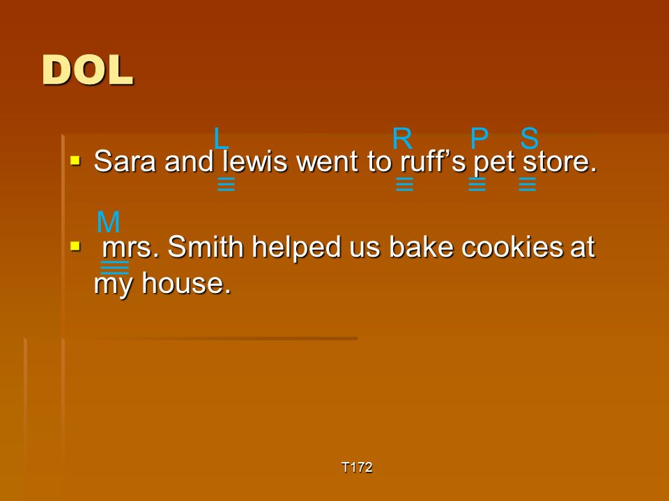 DOL  Sara and lewis went to ruff's pet store.  mrs.