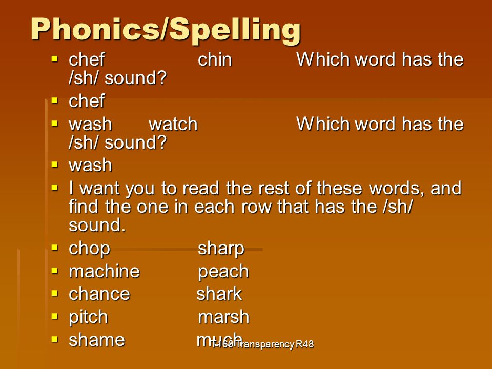 Phonics/Spelling  chefchinWhich word has the /sh/ sound.