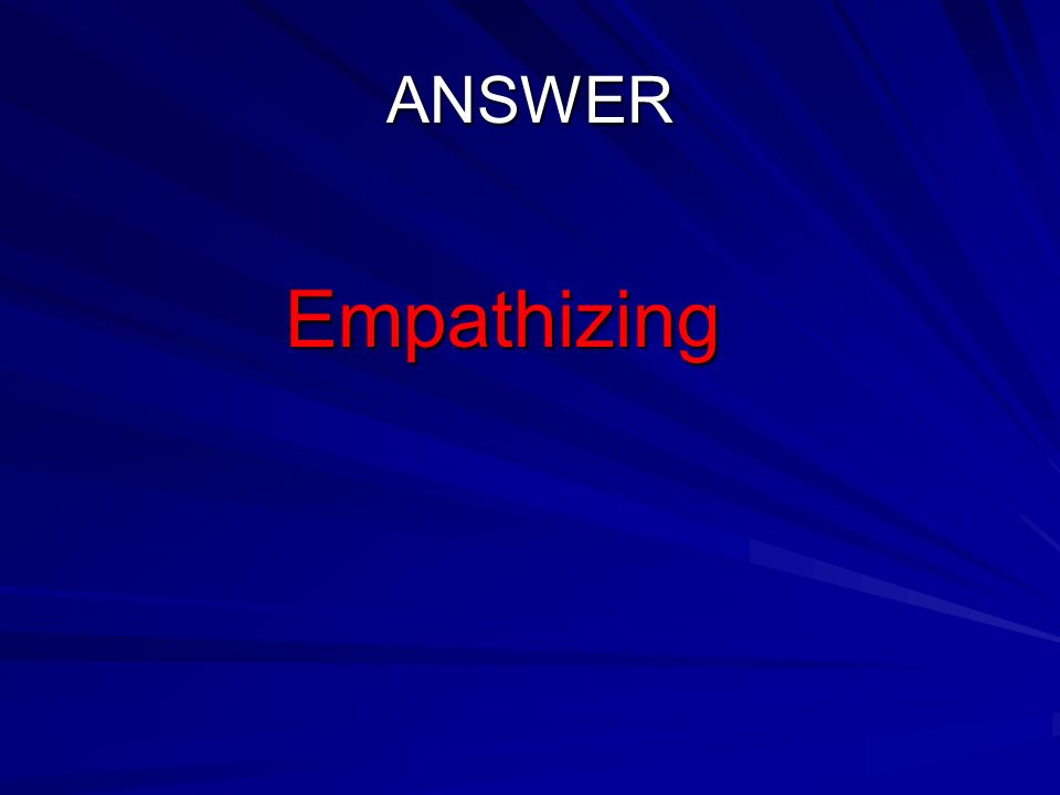 ANSWER Empathizing