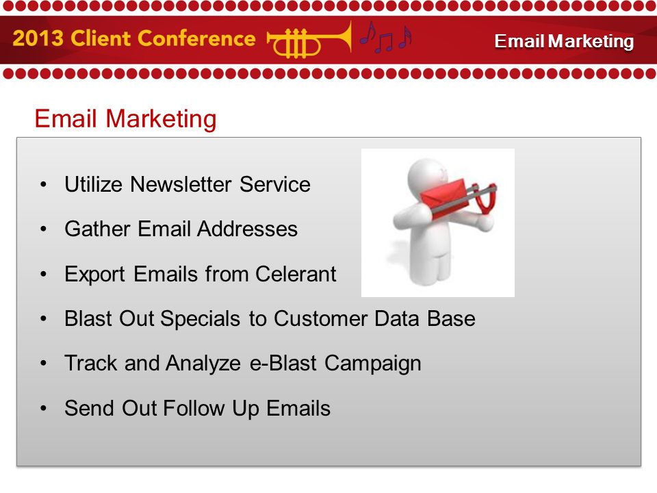 Marketing Utilize Newsletter Service Gather  Addresses Export  s from Celerant Blast Out Specials to Customer Data Base Track and Analyze e-Blast Campaign Send Out Follow Up  s  Marketing