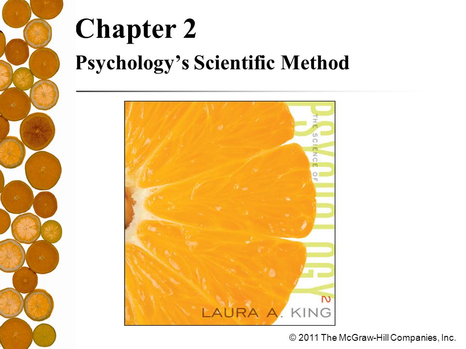 © 2011 The McGraw-Hill Companies, Inc. Chapter 2 Psychology's Scientific Method