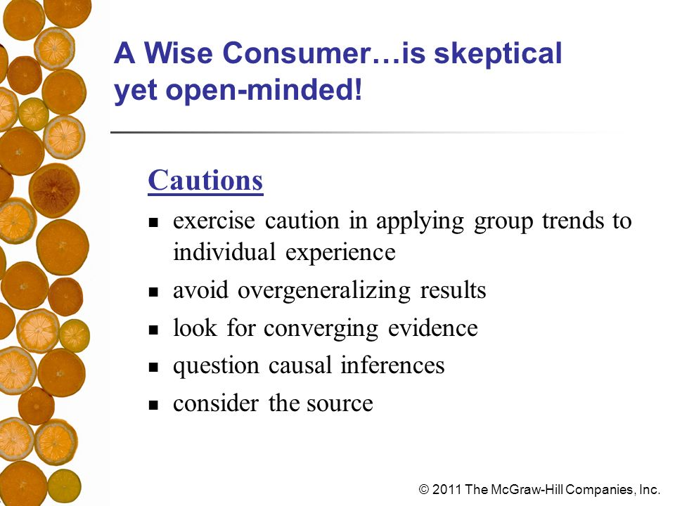 © 2011 The McGraw-Hill Companies, Inc. A Wise Consumer…is skeptical yet open-minded.