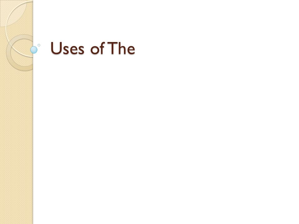 Uses of The