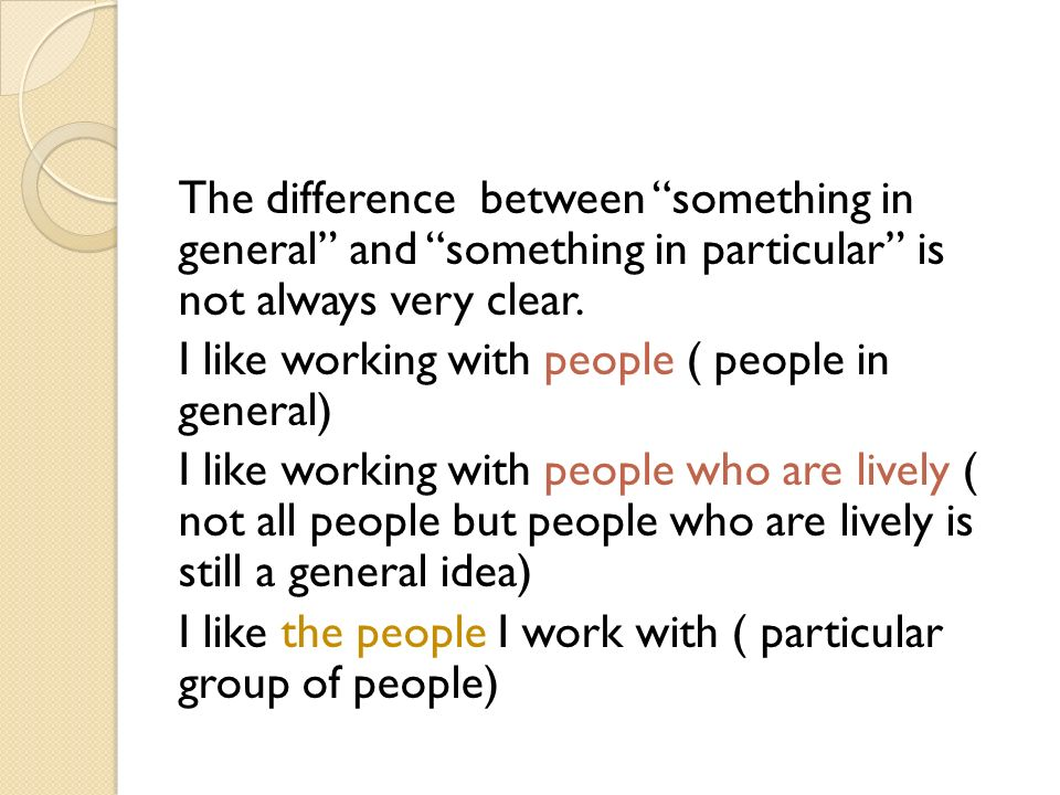 The difference between something in general and something in particular is not always very clear.