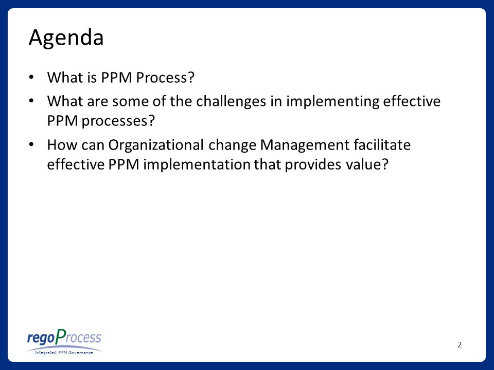 2 Integrated PPM Governance Agenda What is PPM Process.
