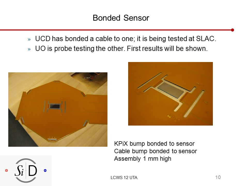 Bonded Sensor » UCD has bonded a cable to one; it is being tested at SLAC.