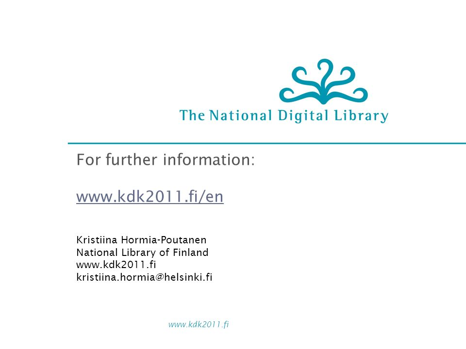 For further information:   Kristiina Hormia-Poutanen National Library of Finland