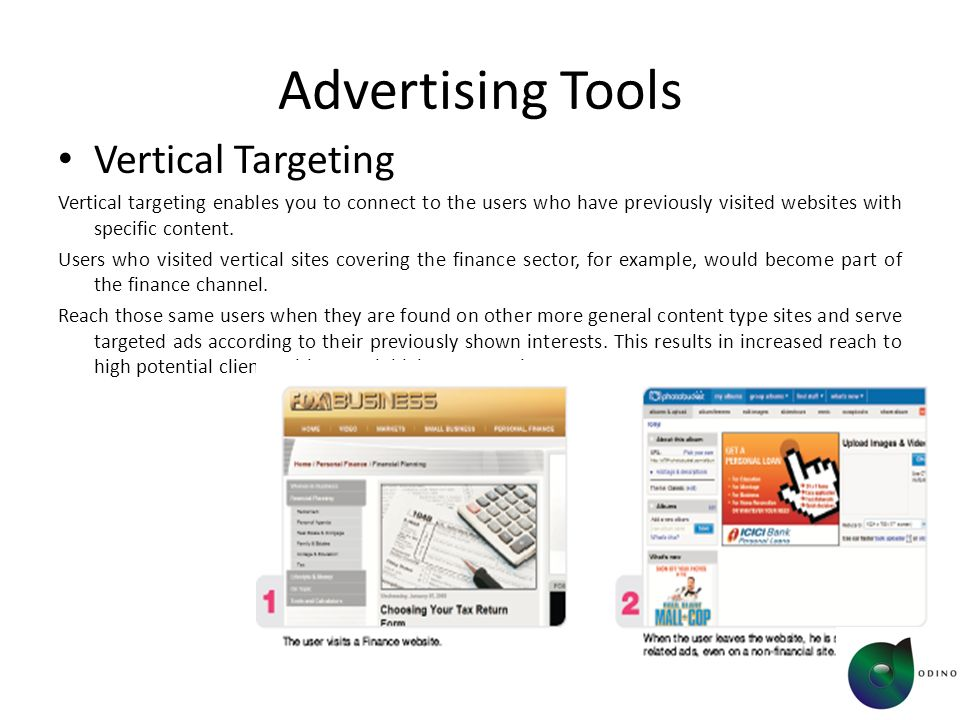 Advertising Tools Vertical Targeting Vertical targeting enables you to connect to the users who have previously visited websites with specific content.