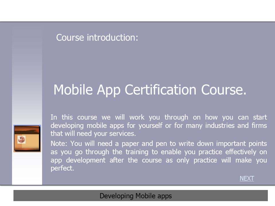 Mobile App Certification Course. In this course we will work you ...