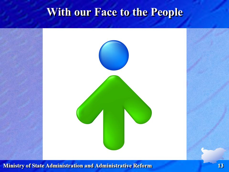 Ministry of State Administration and Administrative Reform 13 With our Face to the People