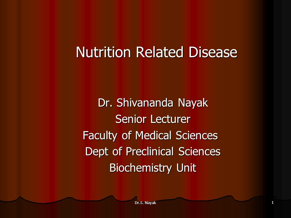 Dr.S. Nayak 1 Nutrition Related Disease Dr.