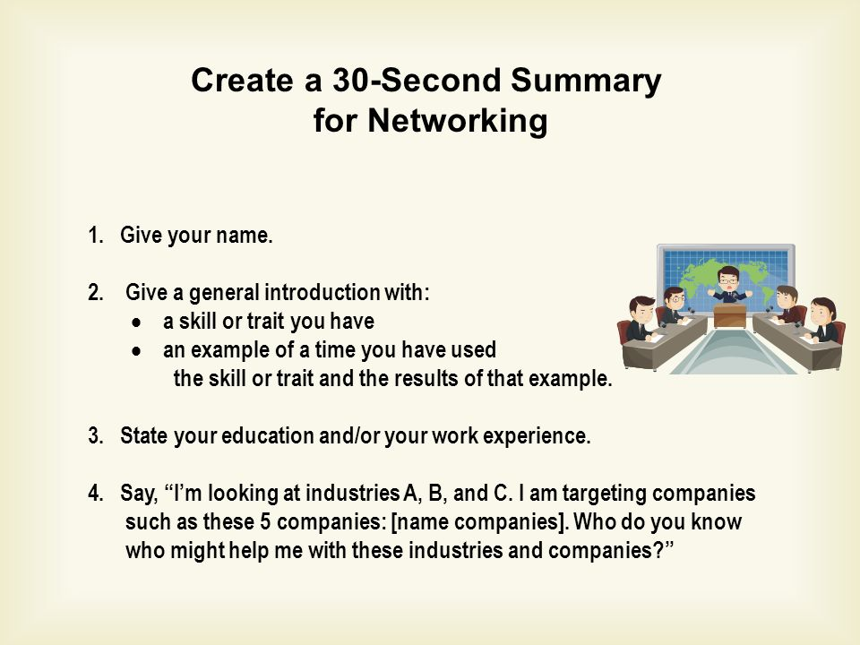 Create a 30-Second Summary for Networking 1.Give your name.