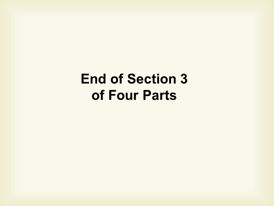 End of Section 3 of Four Parts