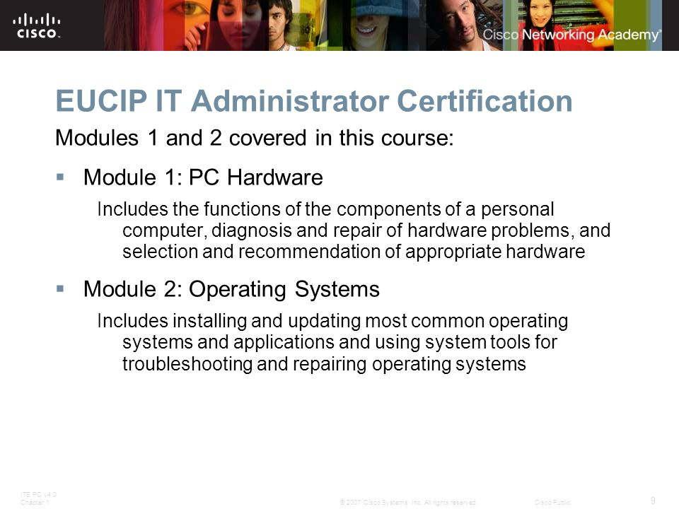 ITE PC v4.0 Chapter 1 9 © 2007 Cisco Systems, Inc.