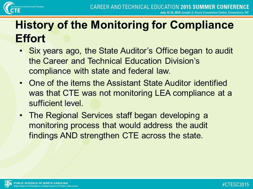 History of the Monitoring for Compliance Effort Six years ago, the State Auditor's Office began to audit the Career and Technical Education Division's compliance with state and federal law.
