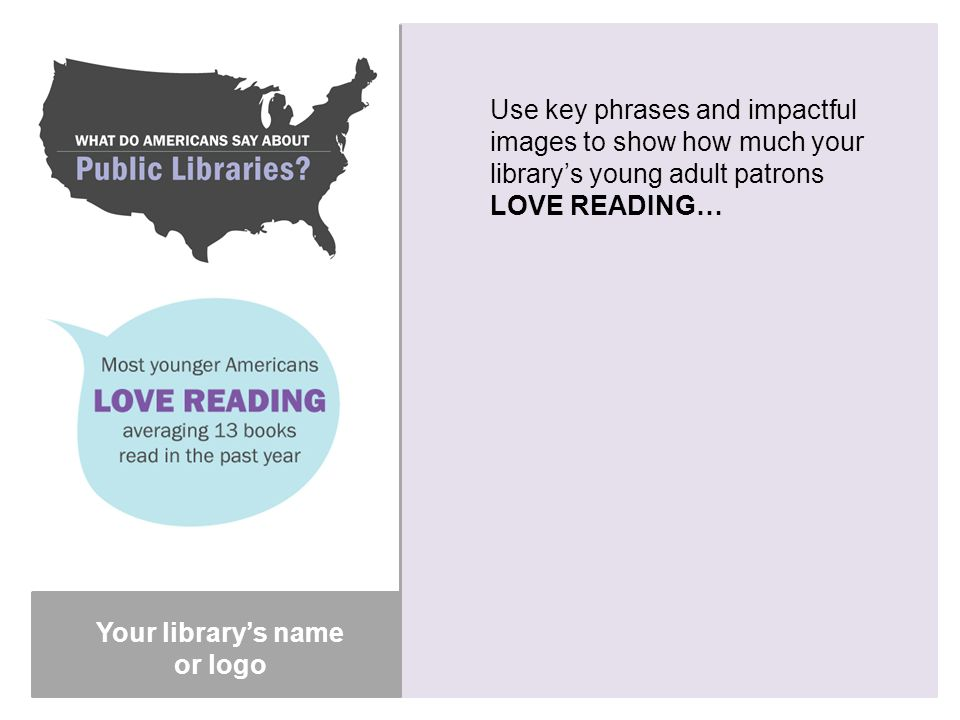 Your library's name  Use key phrases and impactful images to