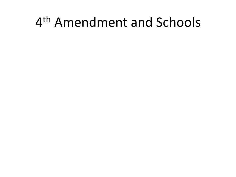63 4 Th Amendment And Schools