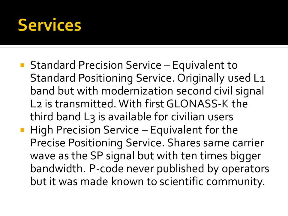  Standard Precision Service – Equivalent to Standard Positioning Service.