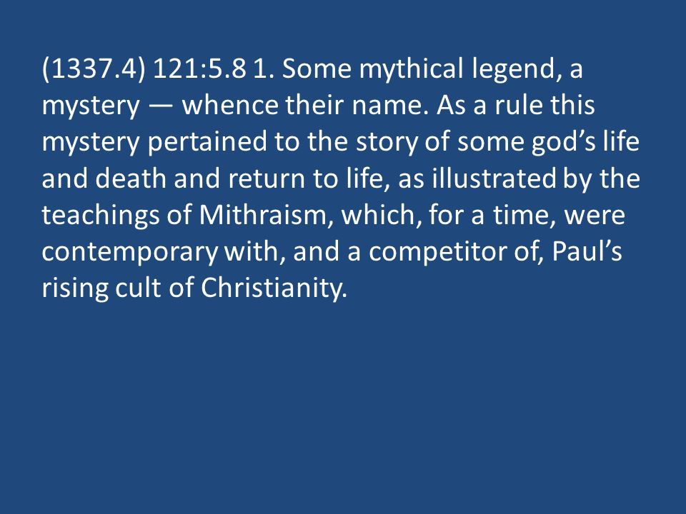 (1337.4) 121: Some mythical legend, a mystery — whence their name.