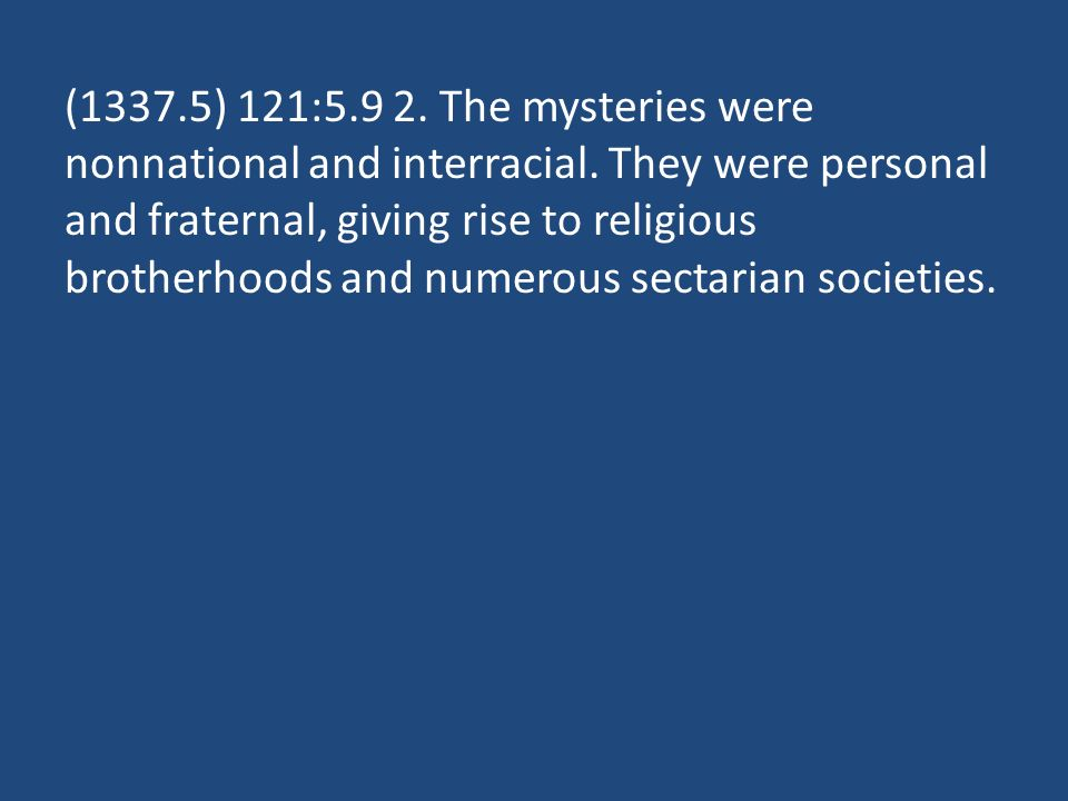 (1337.5) 121: The mysteries were nonnational and interracial.