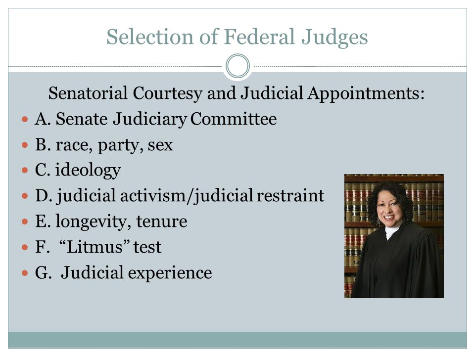 Selection of Federal Judges Senatorial Courtesy and Judicial Appointments: A.