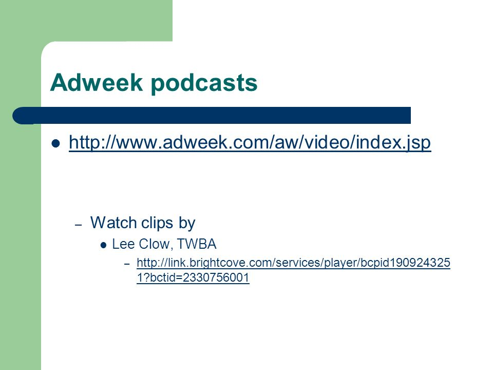 Adweek podcasts   – Watch clips by Lee Clow, TWBA –   1 bctid= bctid=