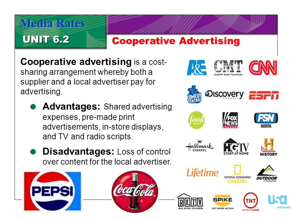 Chapter 19 Advertising16 UNIT 6.2 Media Rates Cooperative advertising is a cost- sharing arrangement whereby both a supplier and a local advertiser pay for advertising.