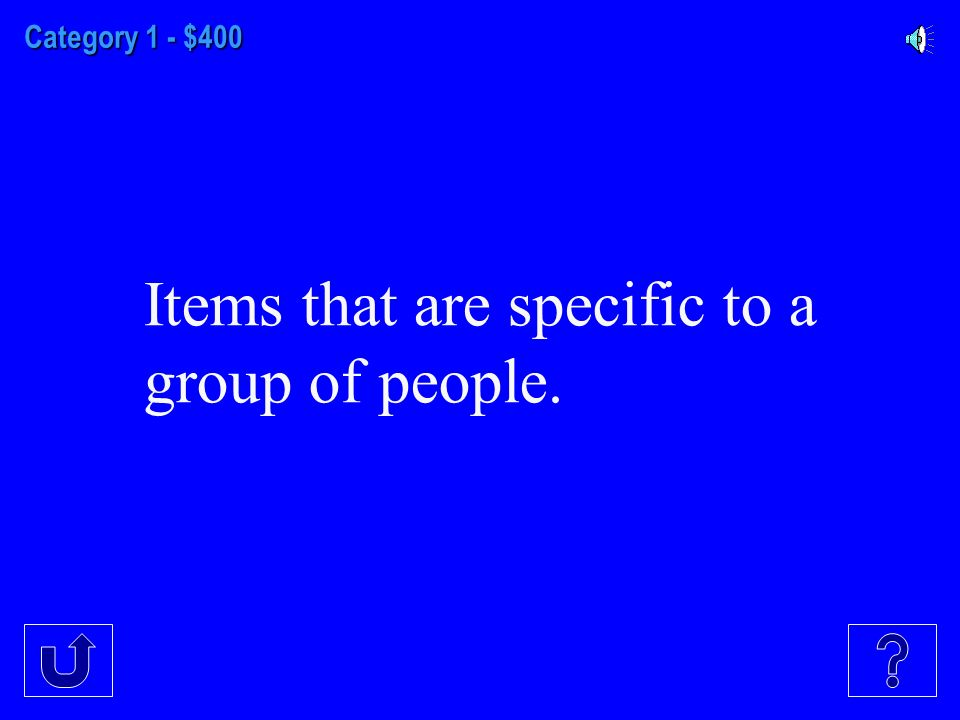 Category 1 - $400 Items that are specific to a group of people.