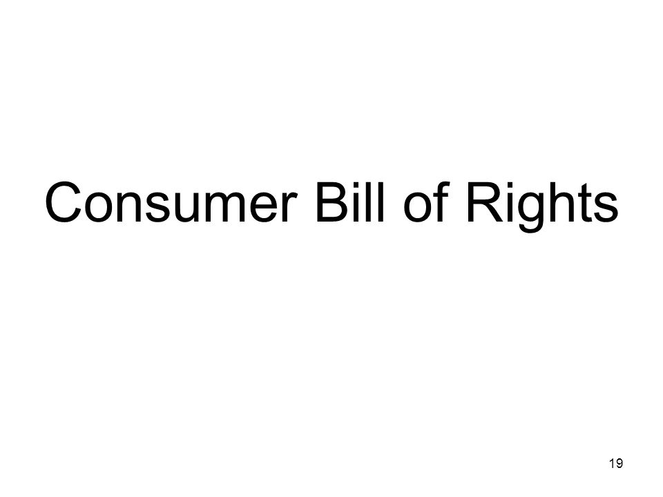Consumer Bill of Rights 19