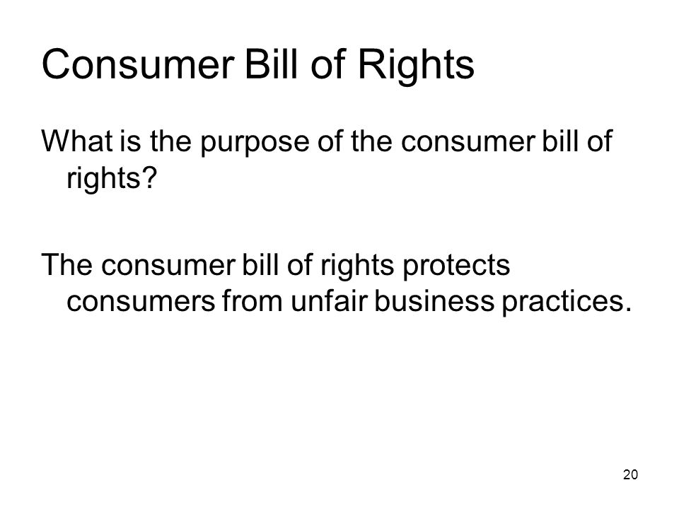 Consumer Bill of Rights What is the purpose of the consumer bill of rights.