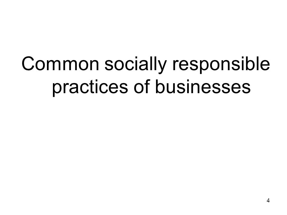 Common socially responsible practices of businesses 4