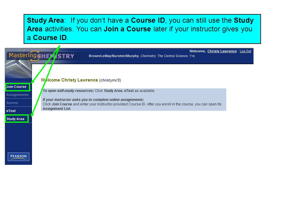 Study Area: If you don't have a Course ID, you can still use the Study Area activities.