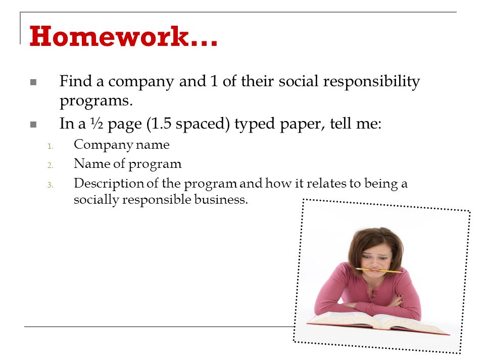 Homework… Find a company and 1 of their social responsibility programs.