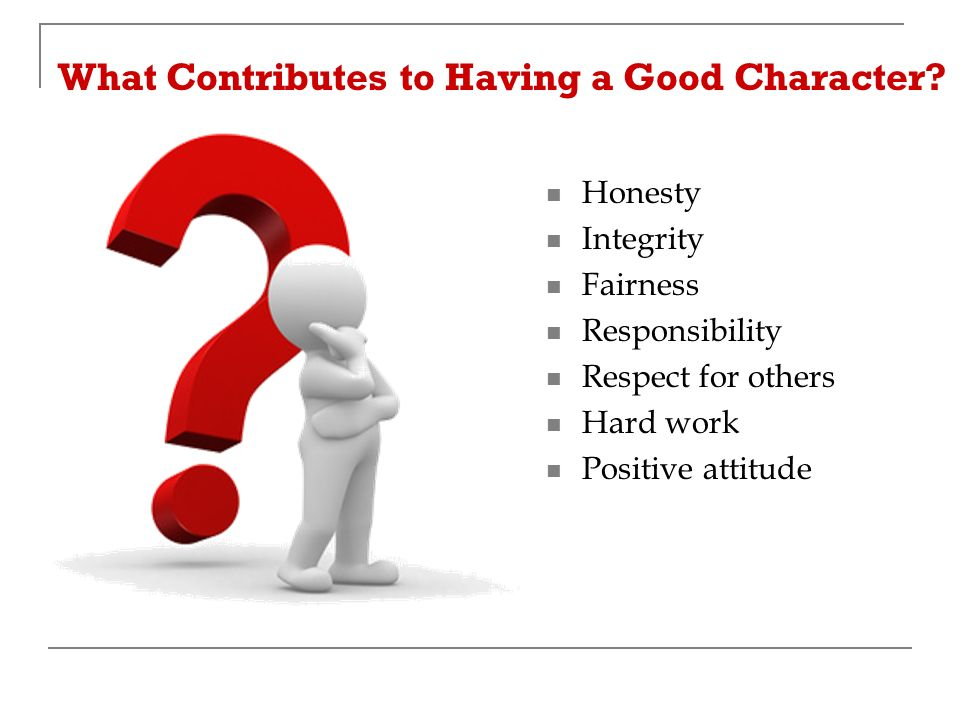 What Contributes to Having a Good Character.