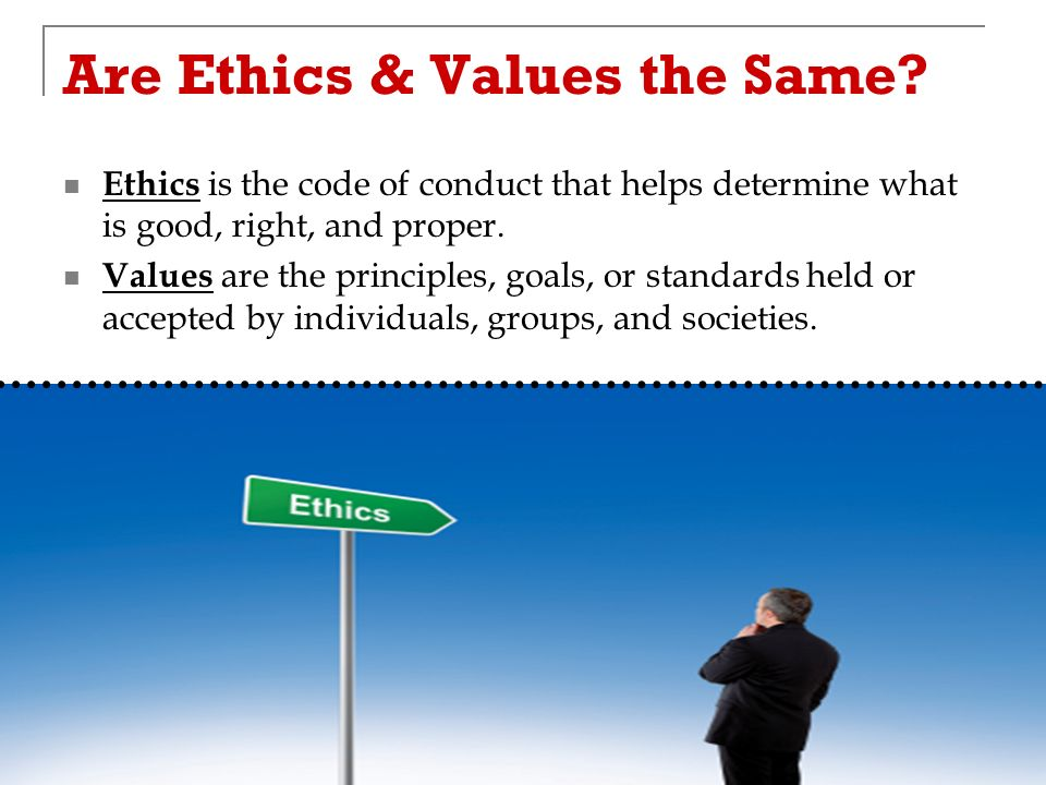 Are Ethics & Values the Same.