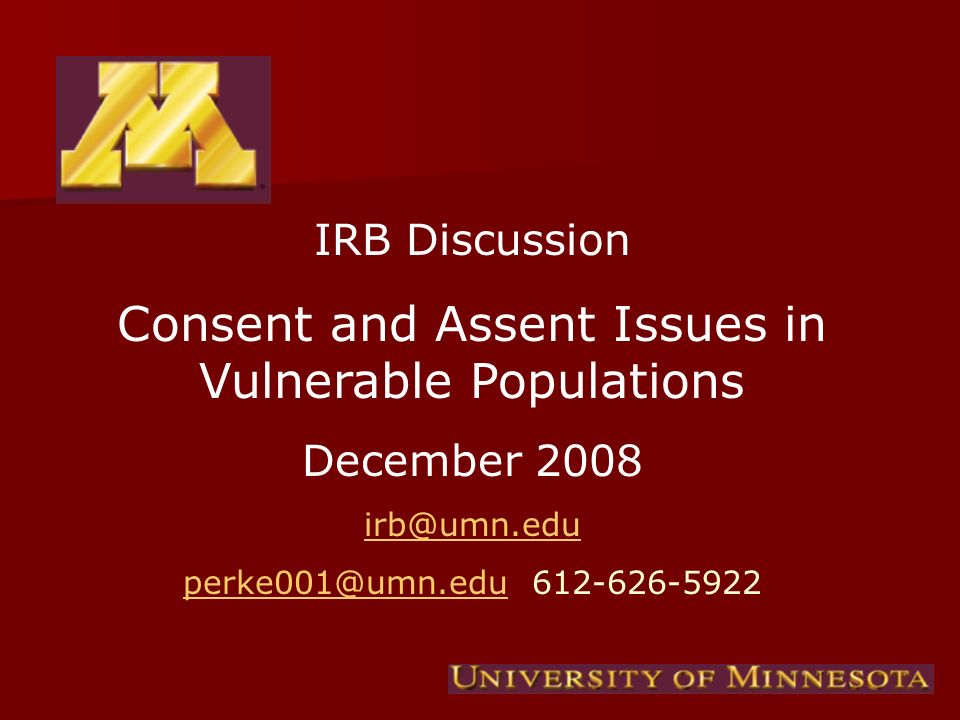 IRB Discussion Consent and Assent Issues in Vulnerable Populations December