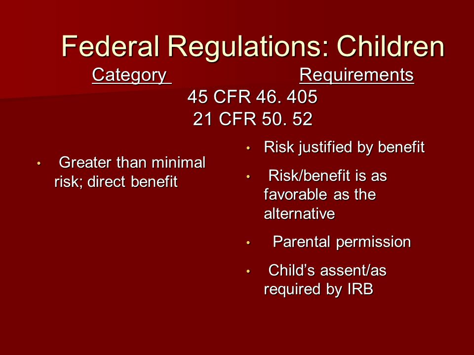 Federal Regulations: Children Category Requirements 45 CFR 46.