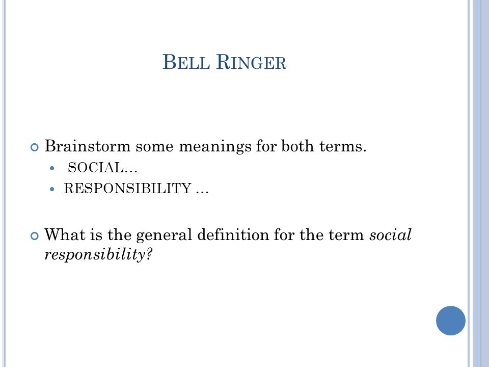 B ELL R INGER Brainstorm some meanings for both terms.