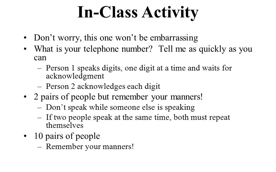 In-Class Activity Don't worry, this one won't be embarrassing What is your telephone number.