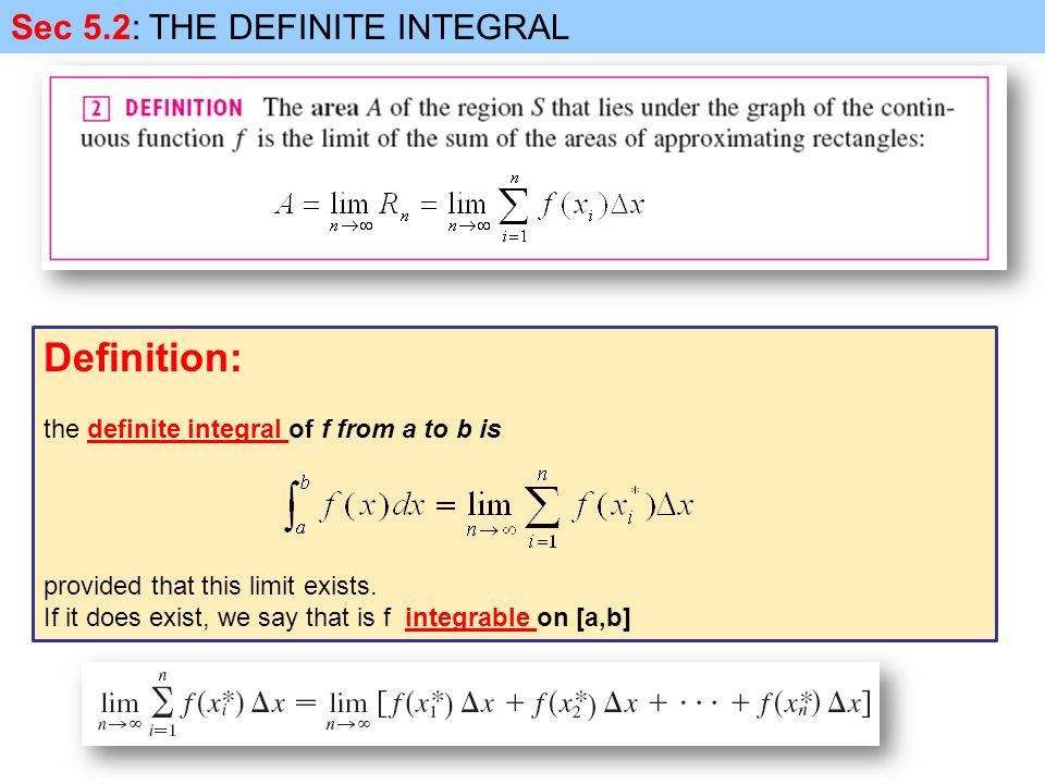 Definition: the definite integral of f from a to b is provided that this limit exists.