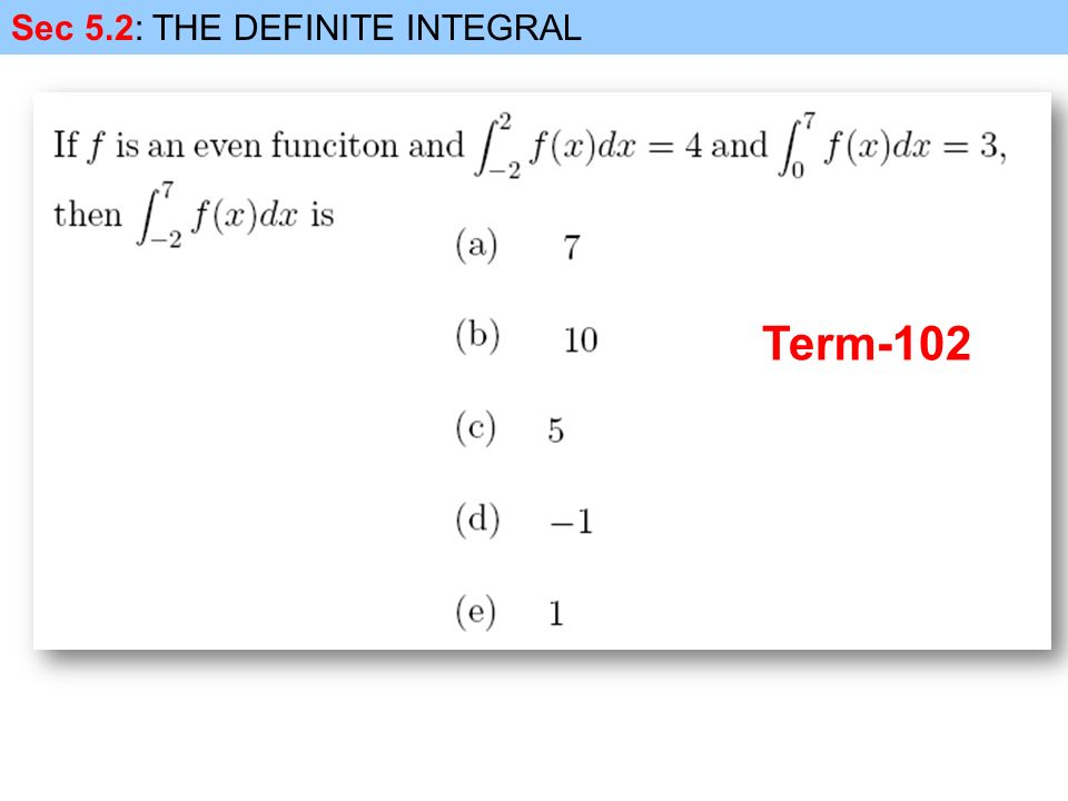 Sec 5.2: THE DEFINITE INTEGRAL Term-102