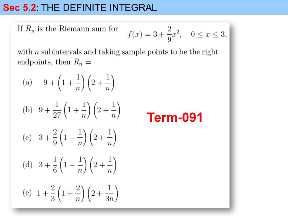 Sec 5.2: THE DEFINITE INTEGRAL Term-091