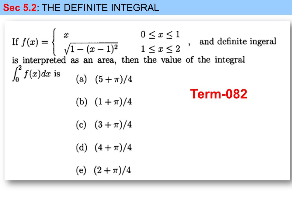 Sec 5.2: THE DEFINITE INTEGRAL Term-082