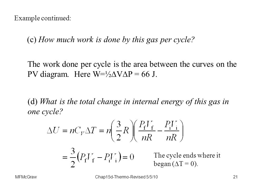 MFMcGrawChap15d-Thermo-Revised 5/5/1021 (c) How much work is done by this gas per cycle.