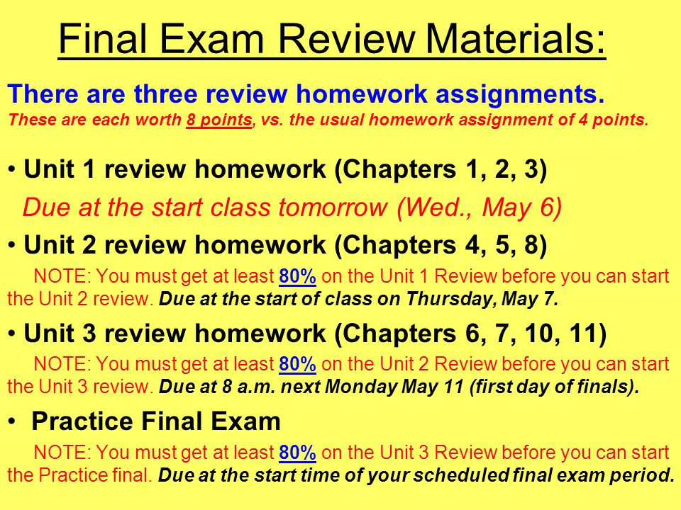 Final Exam Review Materials: There are three review homework assignments.