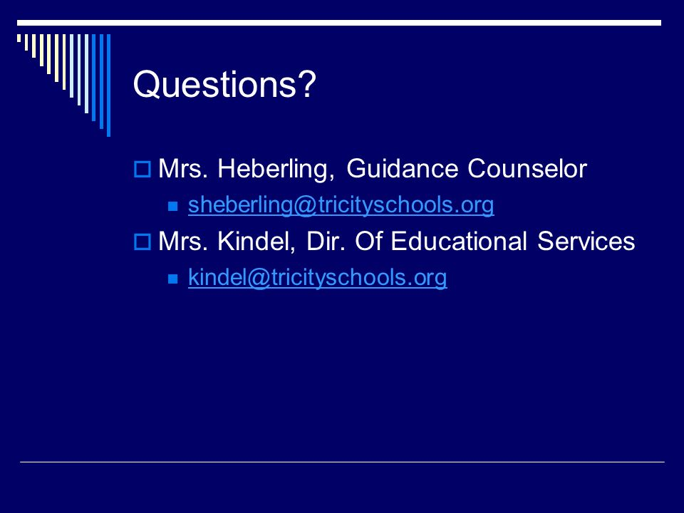 Questions.  Mrs. Heberling, Guidance Counselor  Mrs.