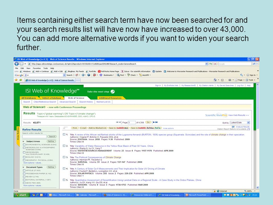 Items containing either search term have now been searched for and your search results list will have now have increased to over 43,000.